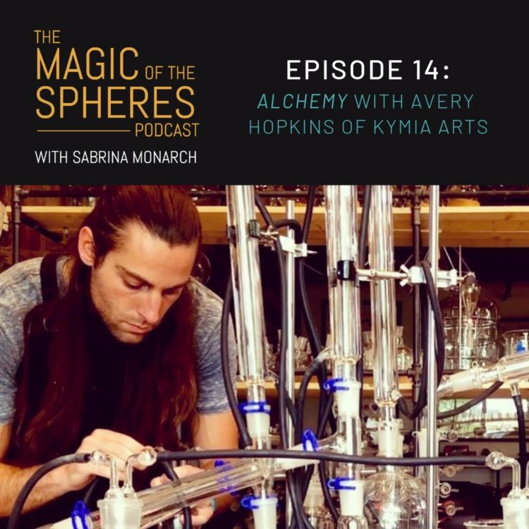 cover art for 14. Alchemy with Avery Hopkins of Kymia Arts