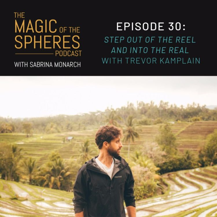 cover art for 30. Step Out of the Reel and into the Real with Trevor Kamplain