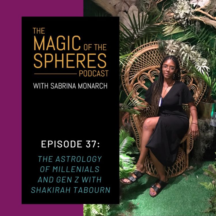 cover art for 37. The Astrology of Millennials and Gen Z with Shakirah Tabourn
