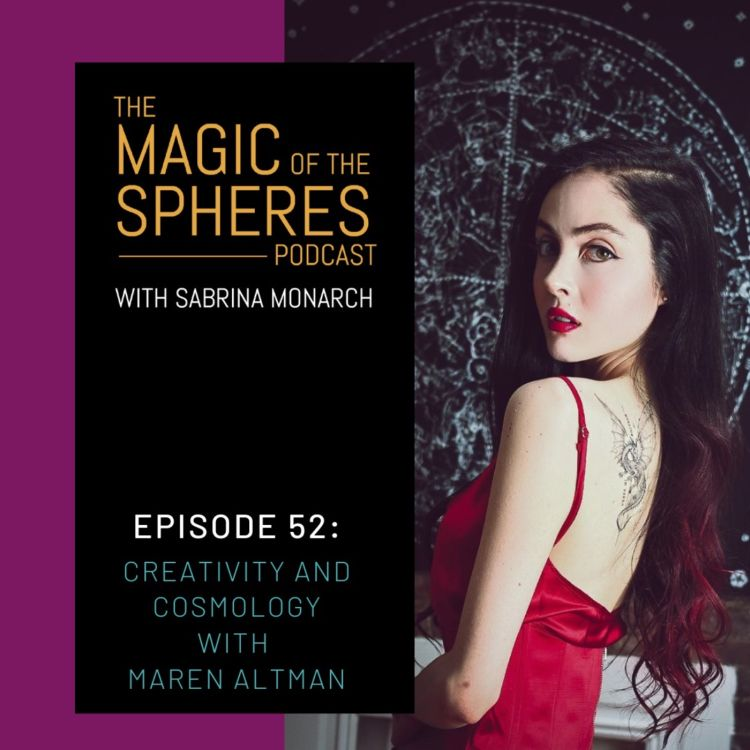 cover art for 52. Creativity and Cosmology with Maren Altman