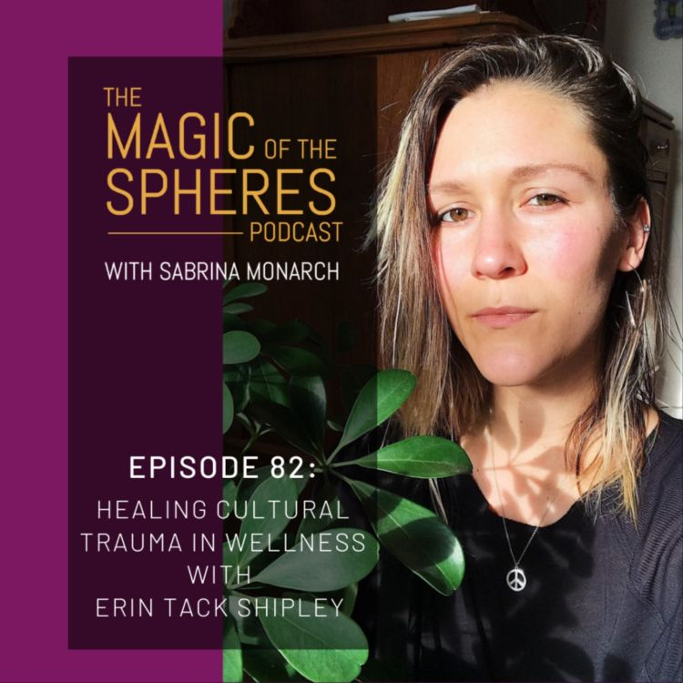 cover art for Healing Cultural Trauma in Wellness with Erin Tack Shipley