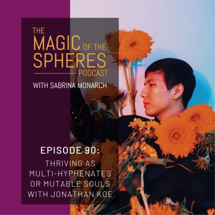cover art for Thriving as Multi-Hyphenates or Mutable Souls with Jonathan Koe