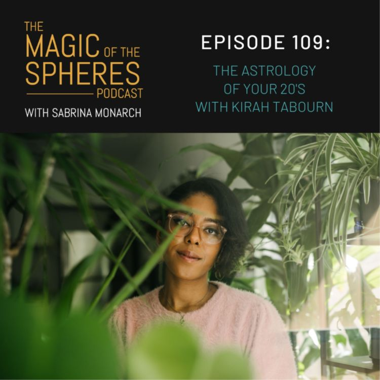 cover art for 109. The Astrology of your 20's with Kirah Tabourn