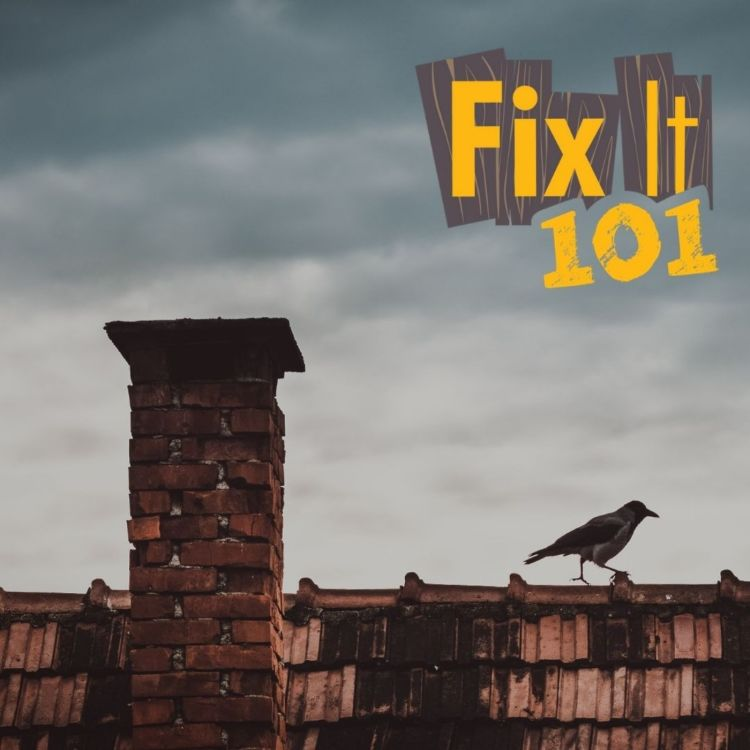 cover art for Fix It 101: Summer Chimney Check
