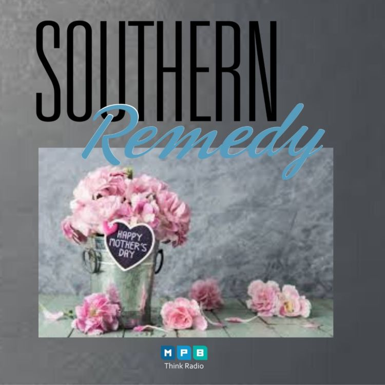 cover art for Southern Remedy Relatively Speaking | Mother's Day : How to Honor Yours