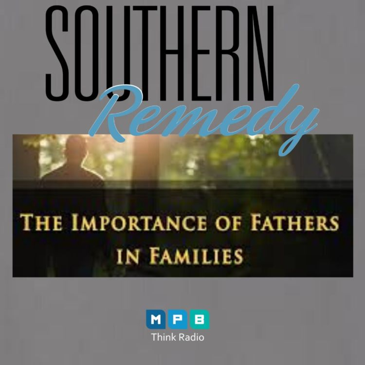 cover art for Southern Remedy Relatively Speaking | The Importance of Fathers