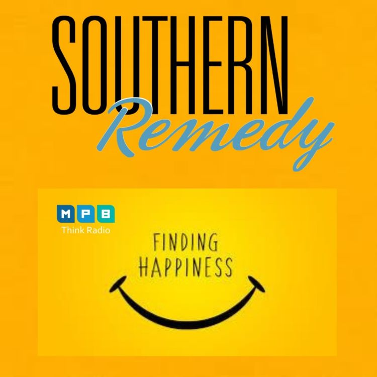 cover art for Southern Remedy Relatively Speaking | Happiness Happens Month
