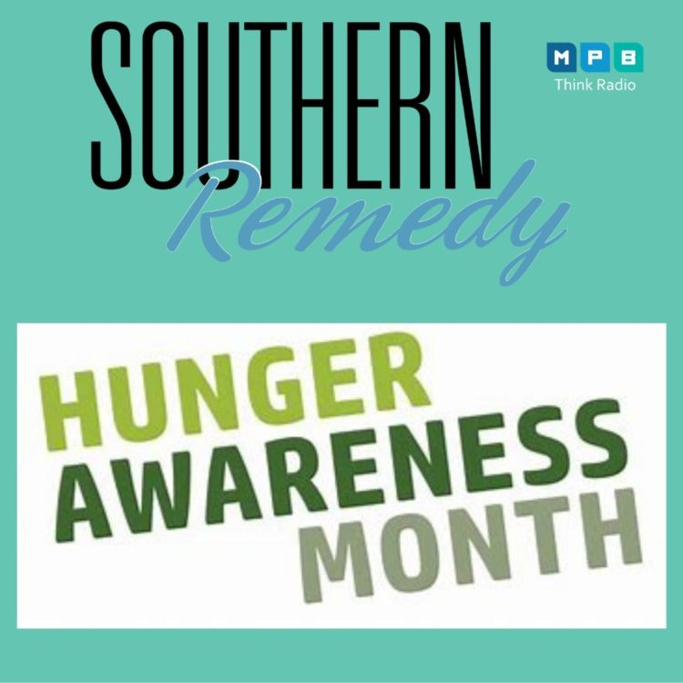 cover art for Southern Remedy Relatively Speaking | Hunger Awareness Month