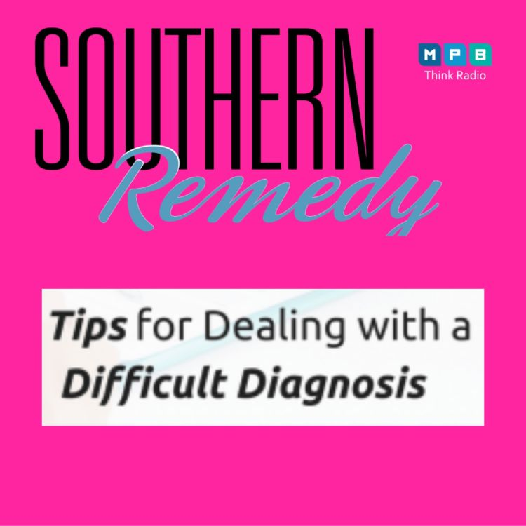 cover art for Southern Remedy Relatively Speaking   Handling A Difficult Diagnosis During Trying Times
