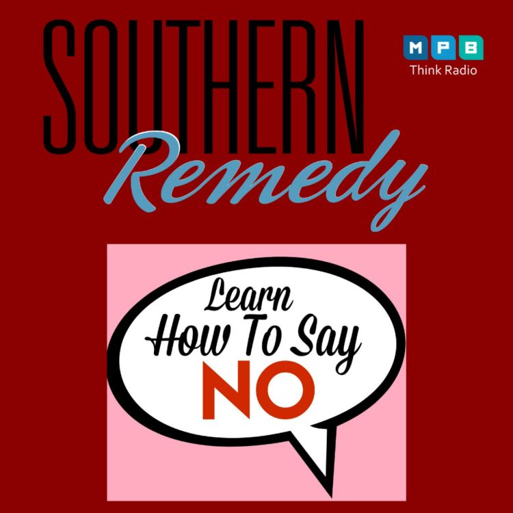 cover art for Southern Remedy Relatively Speaking| The Power of Saying No
