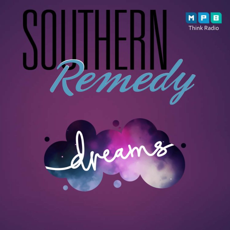 cover art for Southern Remedy Relatively Speaking | What does it mean when we dream?