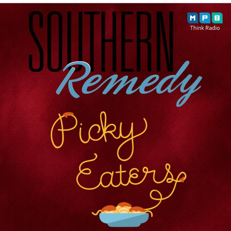 cover art for Southern Remedy Relatively Speaking | Picky Eaters