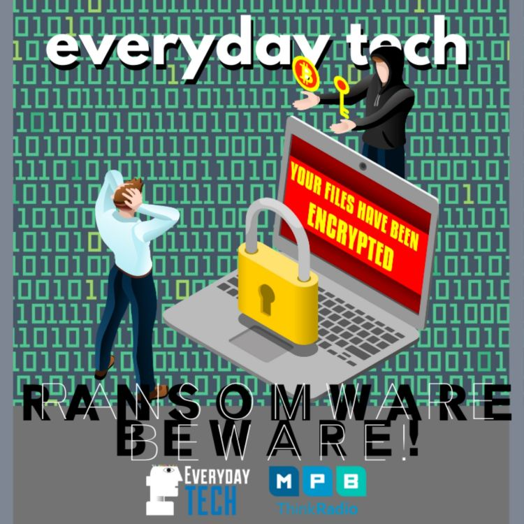cover art for EVERYDAY TECH - Ransomeware Beware!