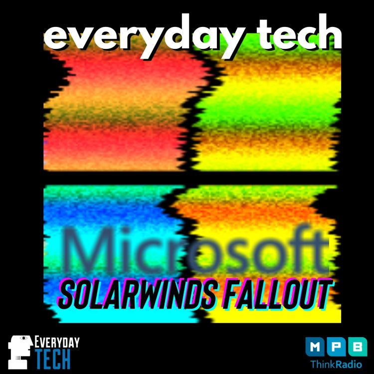 cover art for Everyday Tech - Microsoft Solarwinds Fallout