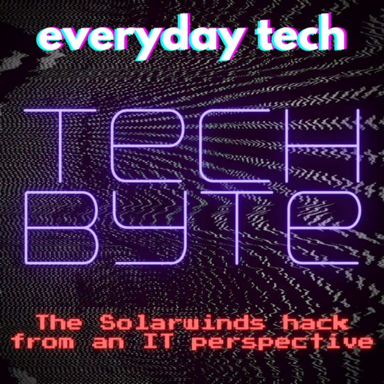 cover art for Tech Byte - The Solarwinds hack from an IT perspective