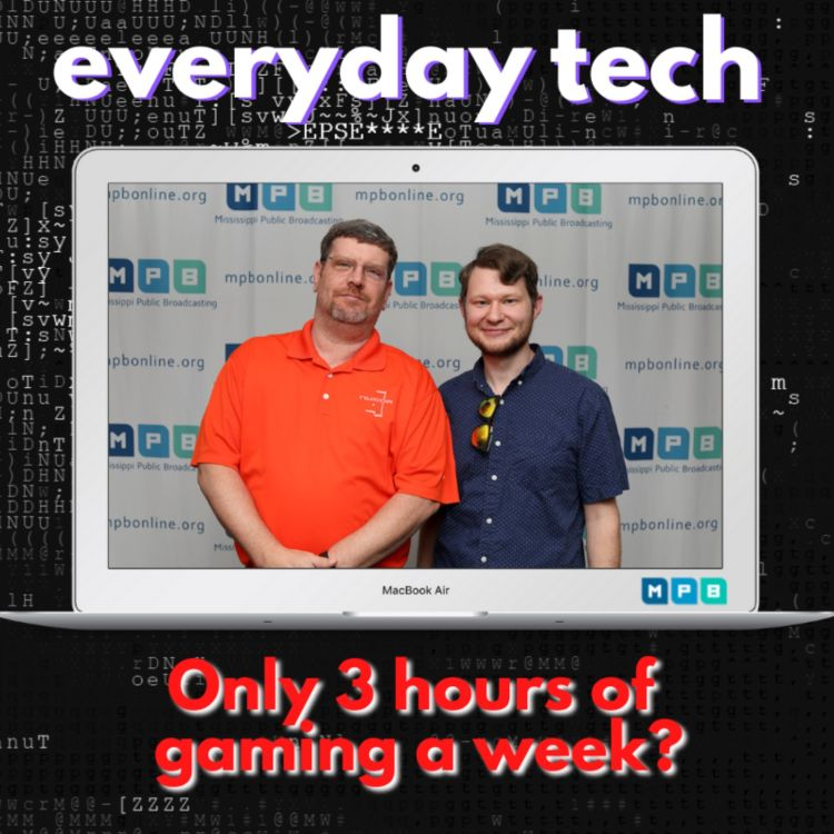 cover art for Everyday Tech - Only 3 hours of gaming a week?!?