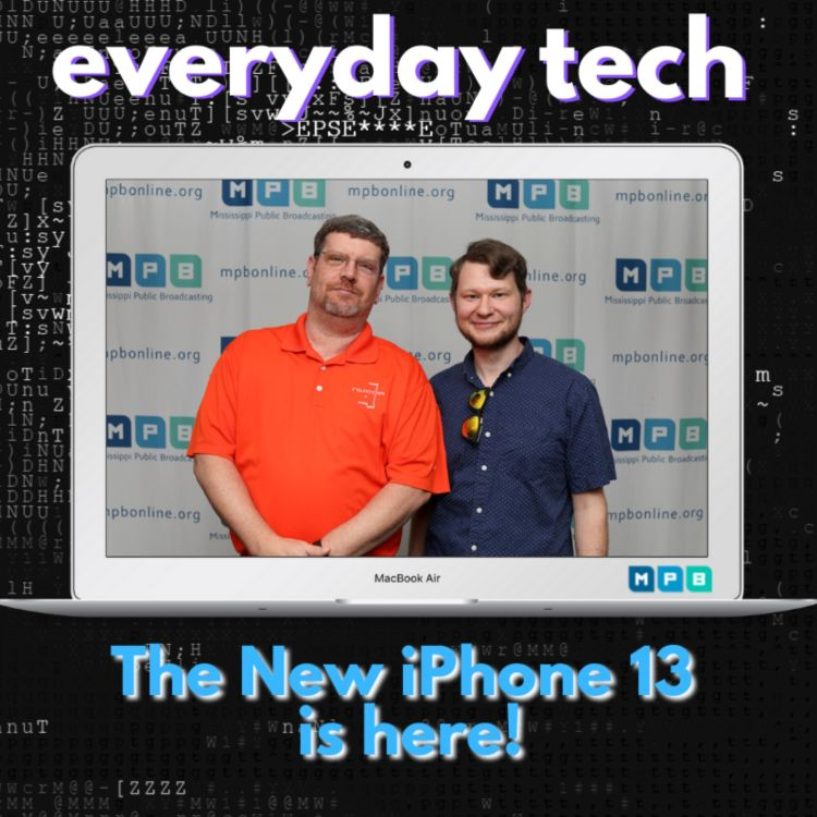 cover art for Everyday Tech - The New iPhone 13 is here!