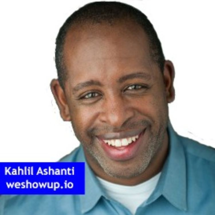 cover art for Kahlil Ashanti, weshowup.io