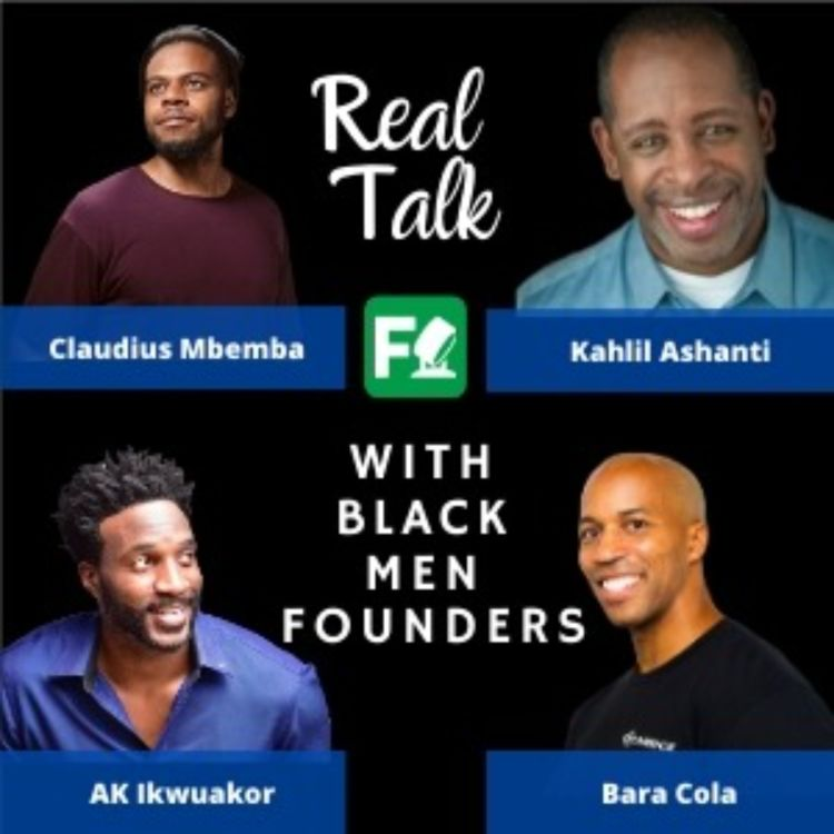 cover art for Black Men Founders : Real Talk on the Powerful Events of June 2020
