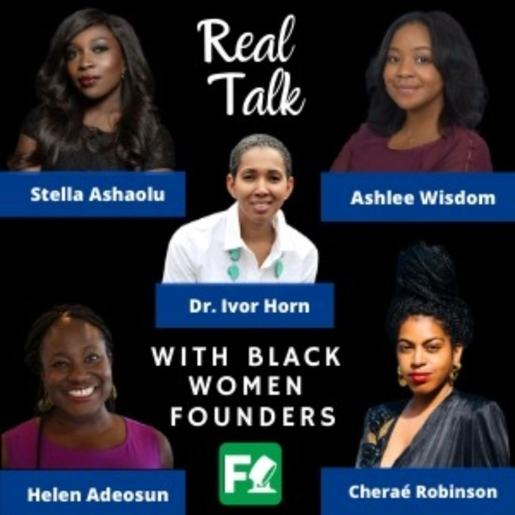 cover art for Black Women Founders : Real Talk on the Powerful Events of June 2020