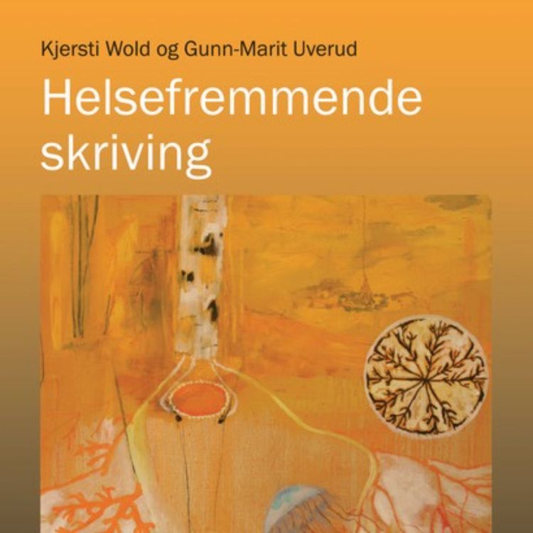 cover art for Helsefremmende skriving med Kjersti Wold