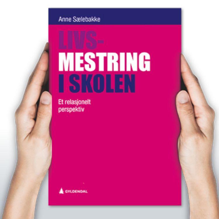 """cover art for """"Livsmestring i skolen"""" av Anne Sælebakke"""