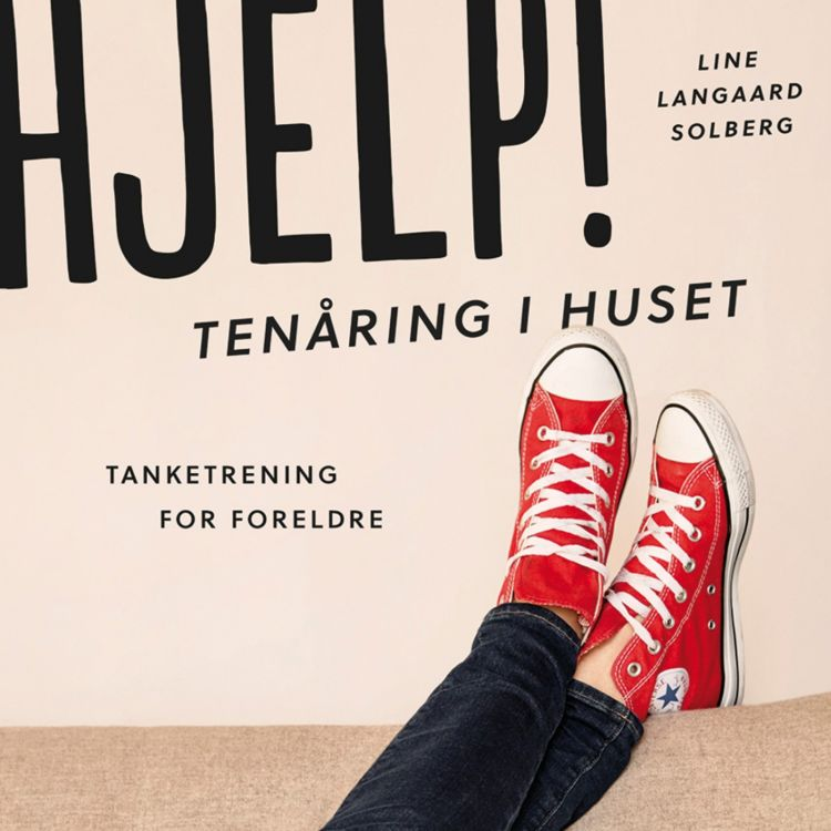 cover art for Hjelp! Tenåring i huset med Line Langaard Solberg