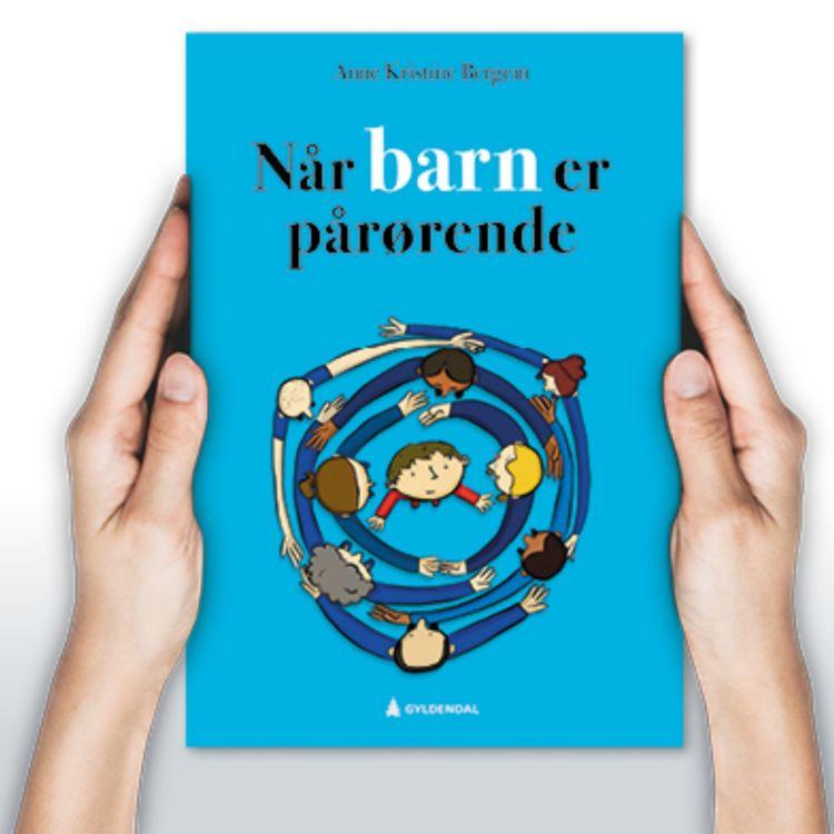 """cover art for """"Når barn er pårørende"""" av Anne Kristine Bergem"""