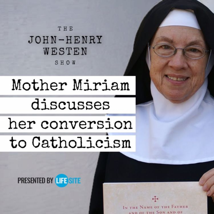 cover art for Episode 13: Mother Miriam discusses her conversion to Catholicism