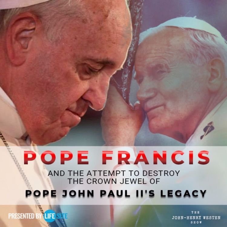 cover art for Pope Francis and the attempt to destroy the crown jewel of Pope JPII's legacy