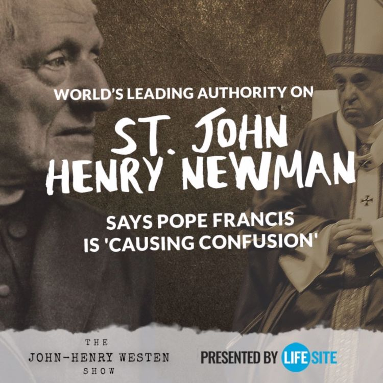cover art for World's leading authority on St. John Henry Newman says Pope Francis is 'causing confusion'
