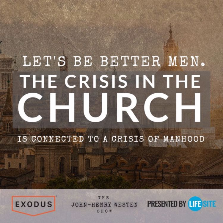 cover art for Let's be better men. The crisis in the Church is connected to a crisis of manhood