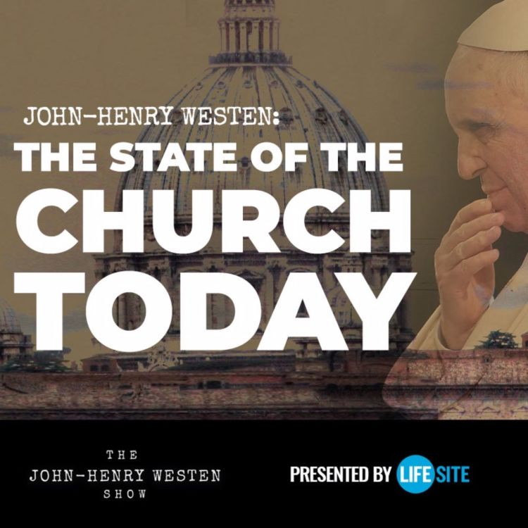 cover art for John-Henry Westen: The state of the Church Today