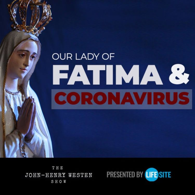 cover art for Catholic historian: Our Lady of Fatima's connection to the coronavirus outbreak