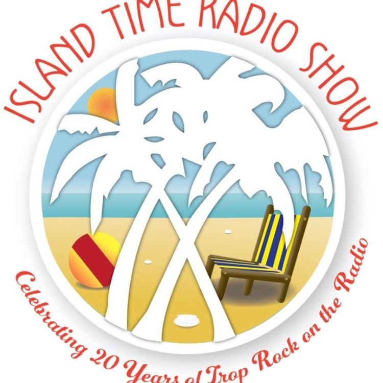 cover art for Island Time Radio Show- 7-13-20