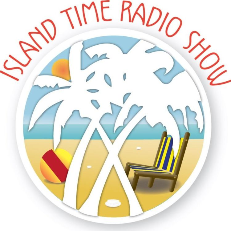 cover art for Island Time Radio Show- 7-20-20