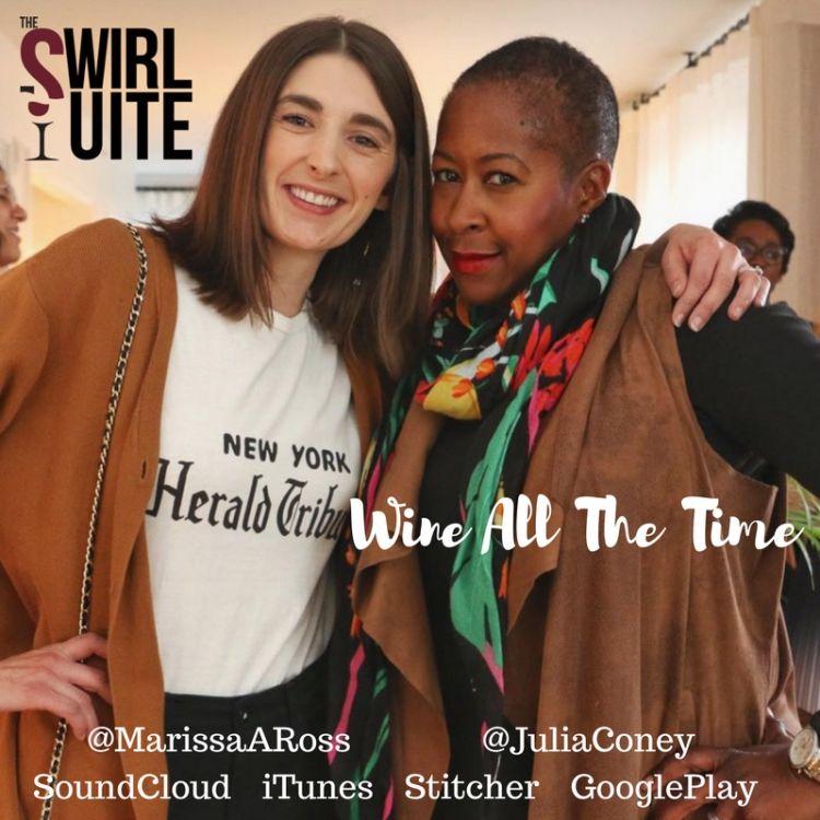 Wine All The Time w Julia Coney & Marissa A Ross - The Swirl