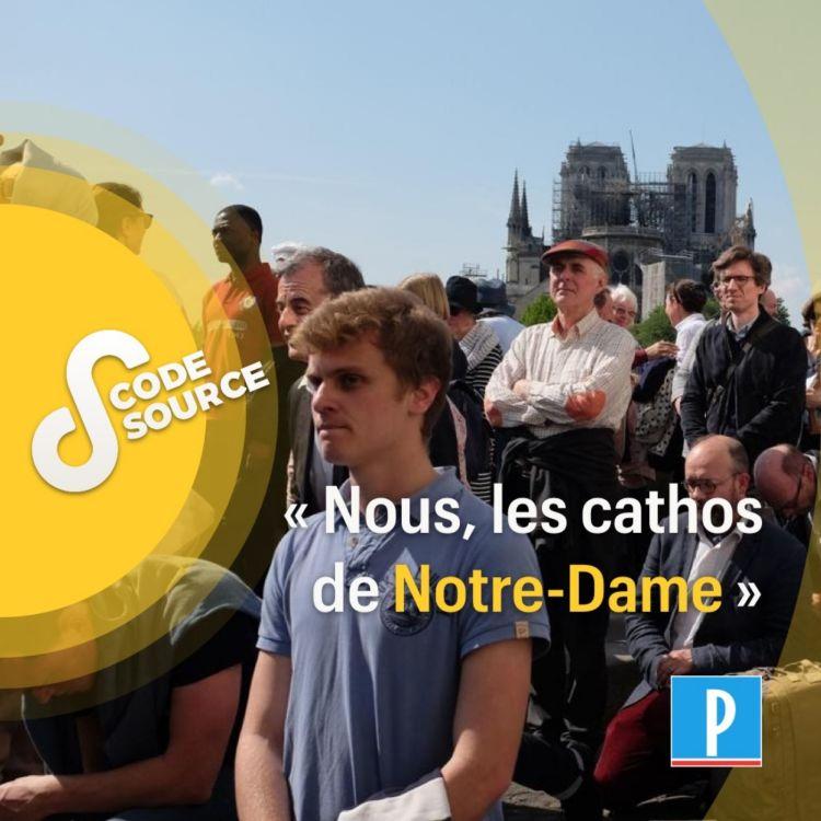 cover art for «Nous, les cathos de Notre-Dame»