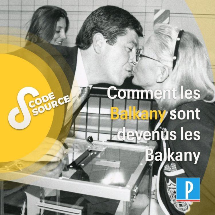 cover art for Comment les Balkany sont devenus les Balkany