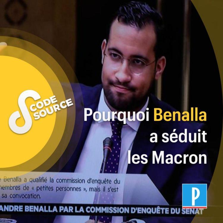 cover art for Pourquoi Benalla a séduit les Macron