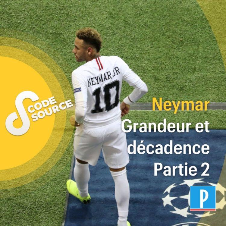 cover art for Neymar : grandeur et décadence (2/2)