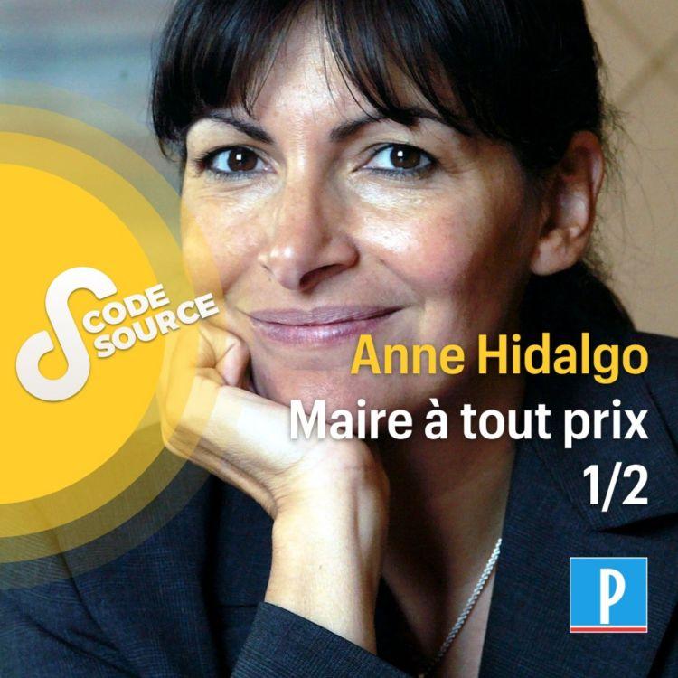 cover art for Anne Hidalgo, maire à tout prix 1/2