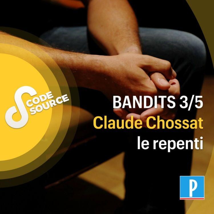 cover art for Claude Chossat, le repenti 3/5