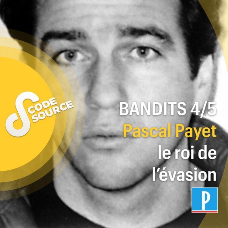 cover art for Pascal Payet, le roi de l'évasion 4/5