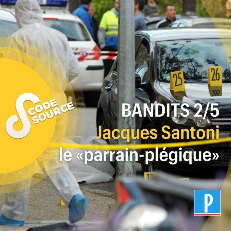 cover art for Jacques Santoni, le «parrain-plégique» 2/5