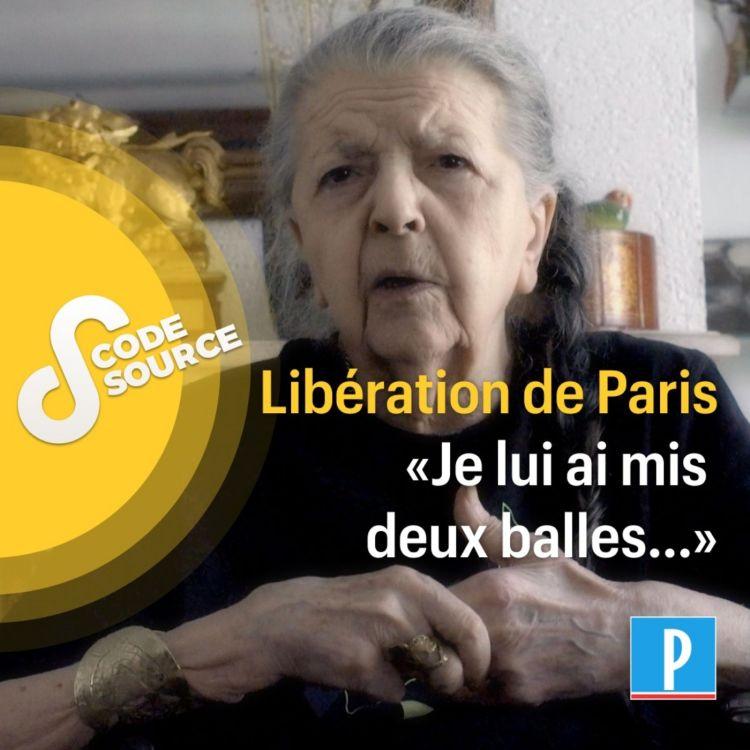 cover art for Libération de Paris : « Je lui ai mis deux balles... »