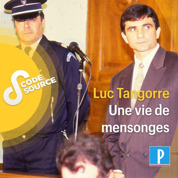 cover art for Luc Tangorre : une vie de mensonges
