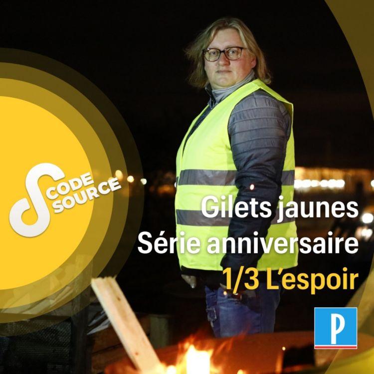 cover art for Gilets jaunes : il y a un an, l'espoir (1/3)