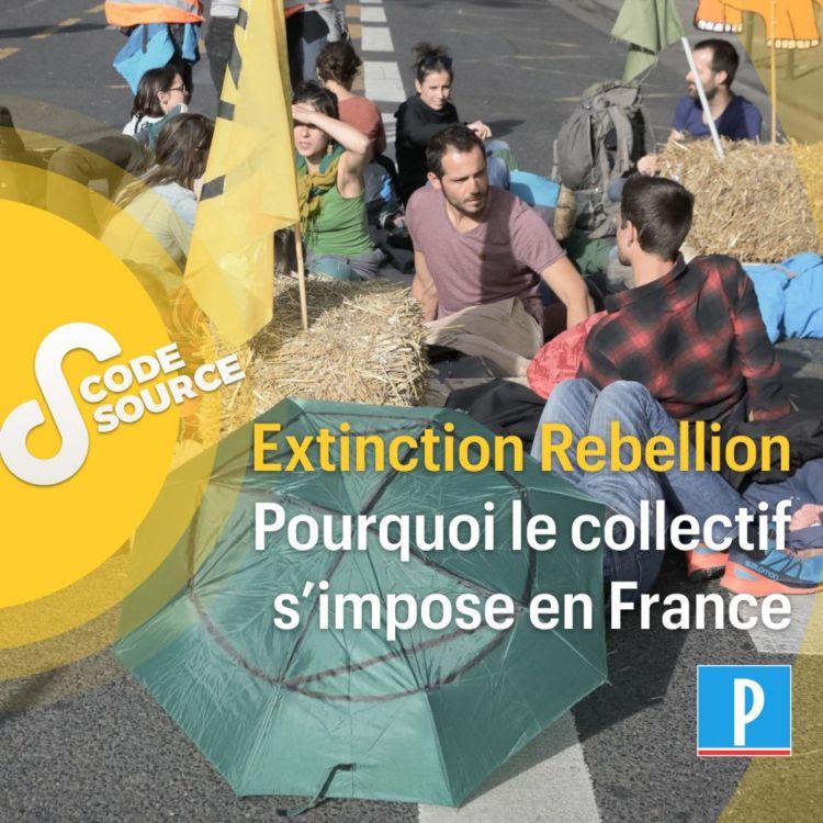 cover art for Extinction Rebellion : pourquoi le collectif s'impose en France