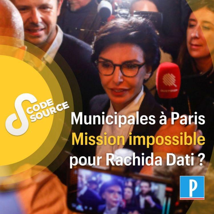 cover art for Municipales à Paris : mission impossible pour Rachida Dati ?